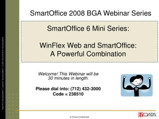 SmartOffice 6 Mini Series:   WinFlex Web and SmartOffice:  A Powerful Combination