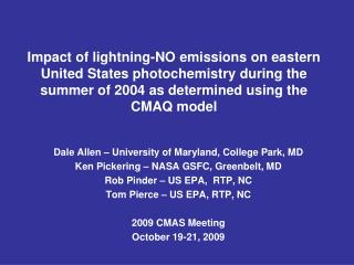 Impact of lightning-NO emissions on eastern United States photochemistry during the summer of 2004 as determined using t