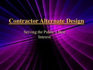 Contractor Alternate Design