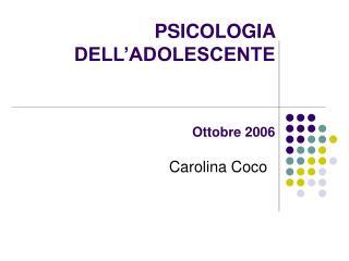 PSICOLOGIA DELL ADOLESCENTE    Ottobre 2006