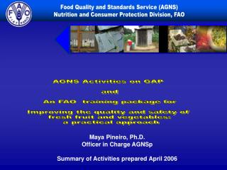 Maya Pineiro, Ph.D. Officer in Charge AGNSp  Summary of Activities prepared April 2006