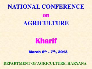 NATIONAL CONFERENCE  on  AGRICULTURE  Kharif