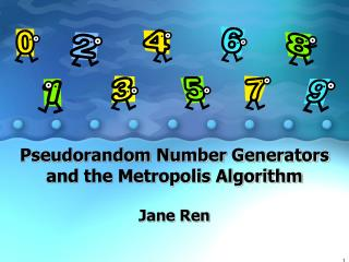 Pseudorandom Number Generators and the Metropolis Algorithm