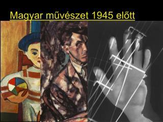 Magyar muv szet 1945 elott