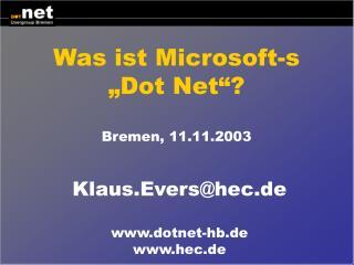 Was ist Microsoft-s  Dot Net   Bremen, 11.11.2003