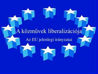 A k zmuvek liberaliz ci ja