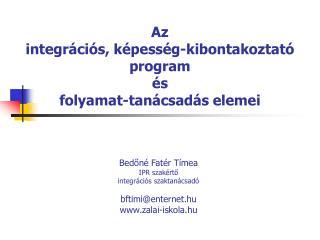 Az integr ci s, k pess g-kibontakoztat   program   s folyamat-tan csad s elemei