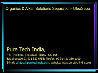 Organics  Alkali Solutions Separation- OleoSepa