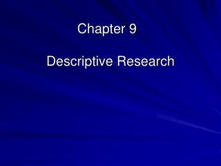 Chapter 9   Descriptive Research