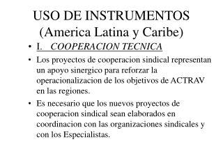 USO DE INSTRUMENTOS America Latina y Caribe