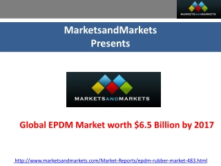 Global EPDM Market worth $6.5 Billion by 2017