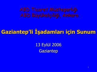 ABD Ticaret M stesarligi  ABD B y kel iligi, Ankara