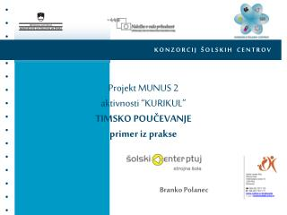 Projekt MUNUS 2 aktivnosti  KURIKUL  TIMSKO POUCEVANJE primer iz prakse