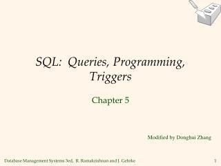 SQL:  Queries, Programming, Triggers