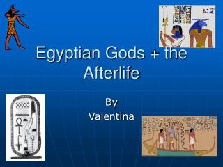 Egyptian Gods  the Afterlife