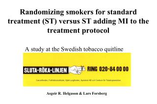 Randomizing smokers for standard treatment ST versus ST adding MI to the treatment protocol