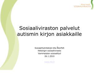 Sosiaaliviraston palvelut autismin kirjon asiakkaille