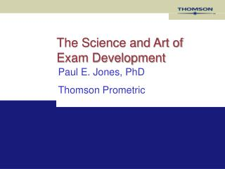 The Science and Art of Exam Development