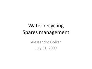 Water recycling Spares management