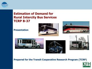 Purpose: Develop Tool to Estimate Demand for Rural Intercity Bus Services