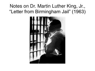 Notes on Dr. Martin Luther King, Jr.,  Letter from Birmingham Jail  1963