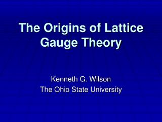 The Origins of Lattice Gauge Theory