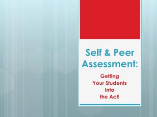 Self  Peer Assessment: