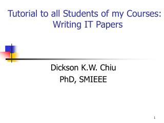 Dickson K.W. Chiu PhD, SMIEEE