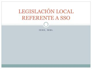 LEGISLACI N LOCAL REFERENTE A SSO