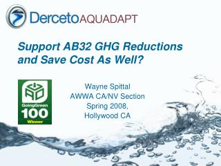Support AB32 GHG Reductions and Save Cost As Well