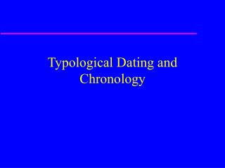 Typological Dating and Chronology