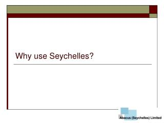 Why use Seychelles