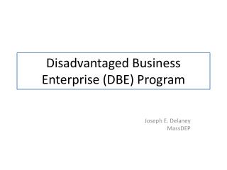 Disadvantaged Business Enterprise DBE Program
