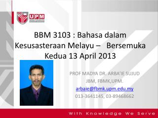 BBM 3103 : Bahasa dalam Kesusasteraan Melayu     Bersemuka Kedua 13 April 2013