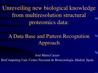 Unreveiling new biological knowledge from multiresolution structural proteomics data:   A Data Base and Pattern Recognit