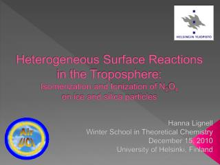 Heterogeneous Surface Reactions            in the Troposphere: Isomerization and Ionization of N2O4  on ice and silica p