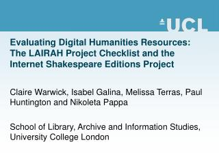 Evaluating Digital Humanities Resources: The LAIRAH Project Checklist and the Internet Shakespeare Editions Project