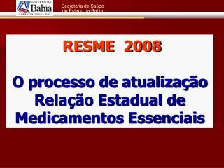RESME  2008  O processo de atualiza  o Rela  o Estadual de Medicamentos Essenciais