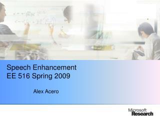 speech enhancement ee 516 spring 2009