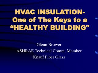 hvac insulation- one of the keys to a  healthy building