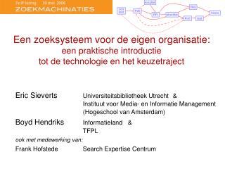 Een zoeksysteem voor de eigen organisatie: een praktische introductie  tot de technologie en het keuzetraject