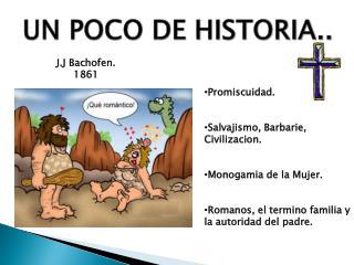 UN POCO DE HISTORIA..