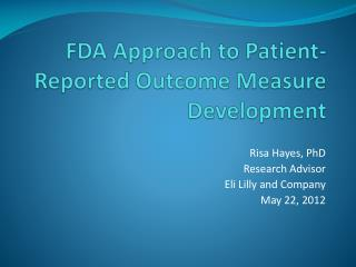 FDA Approach to Patient-Reported Outcome Measure Development