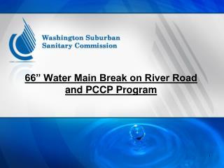 66  water main break on river road and pccp program