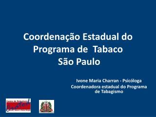 Coordena  o Estadual do Programa de  Tabaco  S o Paulo