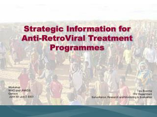 Strategic Information for Anti-RetroViral Treatment Programmes