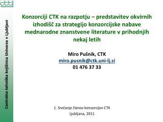 Konzorciji CTK na razpotju   predstavitev okvirnih izhodi c za strategijo konzorcijske nabave mednarodne znanstvene lite