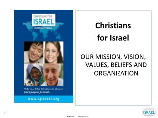 Christians  for Israel  OUR MISSION, VISION, VALUES, BELIEFS AND ORGANIZATION