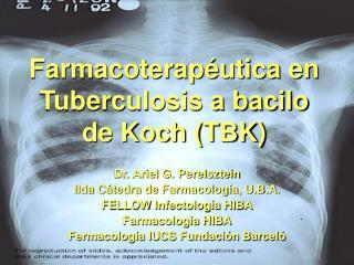 Dr. Ariel G. Perelsztein IIda C tedra de Farmacolog a, U.B.A. FELLOW Infectolog a HIBA Farmacolog a HIBA Fermacolog a IU