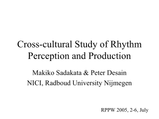 Cross-cultural Study of Rhythm Perception and Production